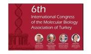 6. Uluslararası Türkiye Moleküler Biyoloji Derneği Kongresi