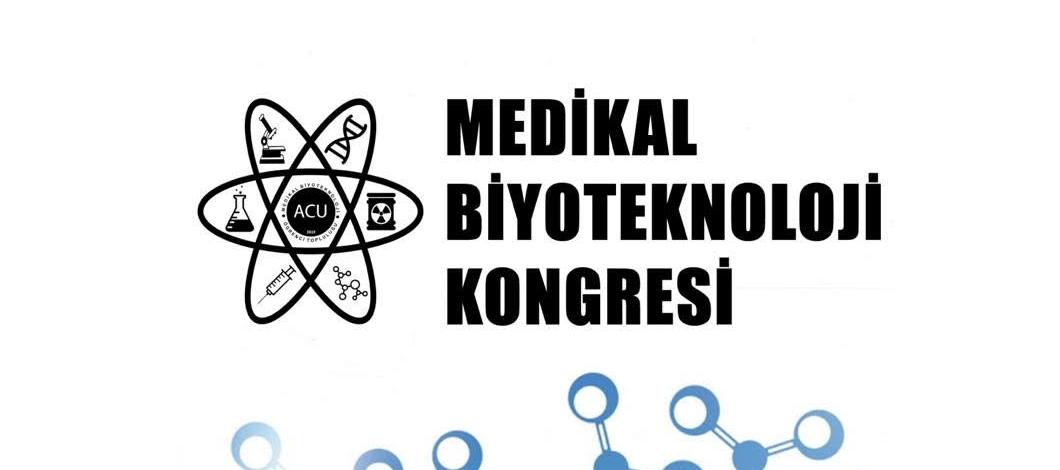 Medikal Biyoteknoloji Kongresi – Acıbadem Mehmet Ali Aydınlar Üniversitesi