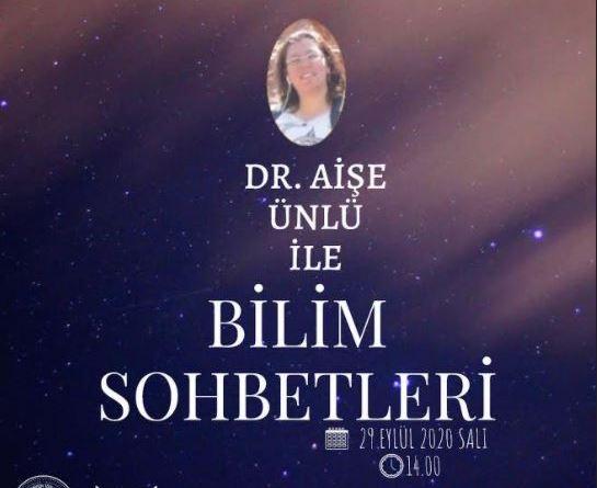 BİRUNİ ÜNİVERSİTESİ – DR. AİŞE ÜNLÜ İLE BİLİM SOHBETLERİ