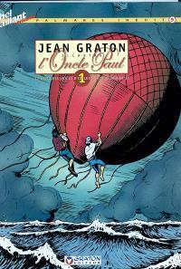 Jean Graton illustre l'Oncle Paul. Volume 1, 12 histoires vraies d'exploits et de découvertes