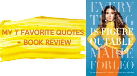 Everything is Figureoutable by Marie Forleo | 7 Quotes + Book Review