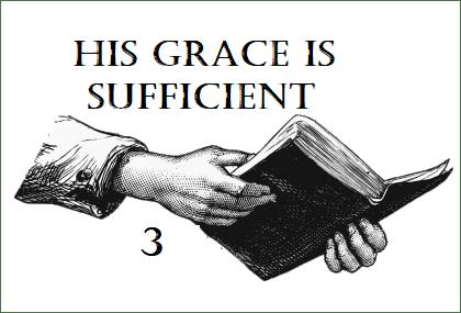 His Grace is Sufficient-part 3
