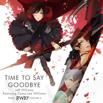 【歌词翻译】Time to Say Goodbye from RWBY