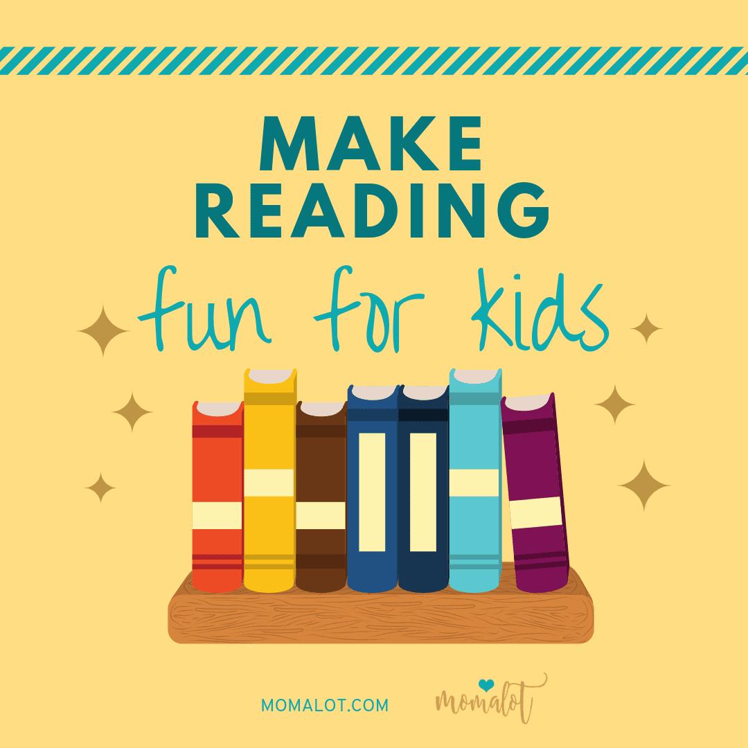 Easy Ways to Make Reading Fun for Children - Momalot