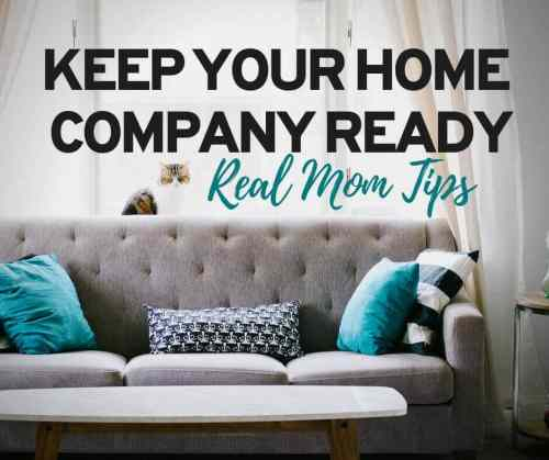 Real Mom Tips for Keeping Your House Company Ready_Facebook Post (1) (1)
