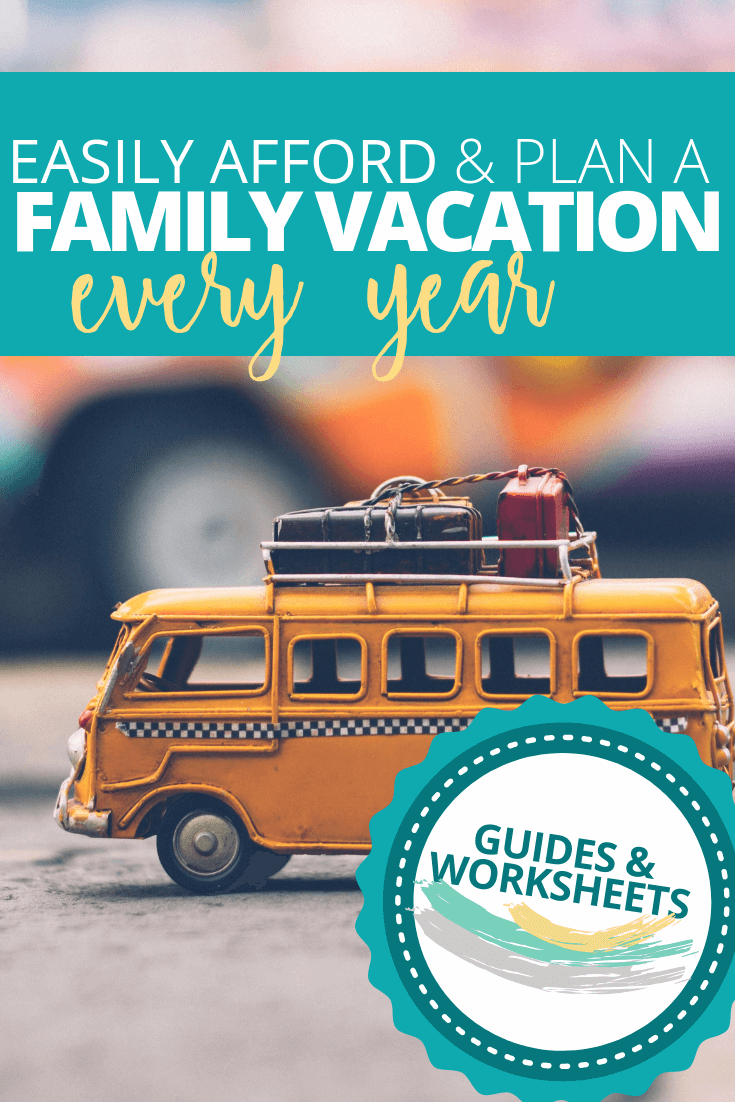 Easily afford & plan a family vacation every year with our guides and worksheets.