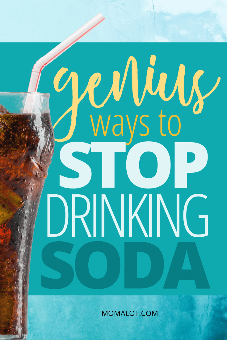 Stop drinking soda with these 7 genius strategies