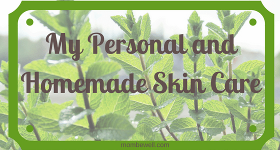 My Personal and Homemade Skin Care