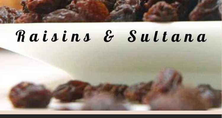 Raisins & Sultanas