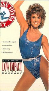 Who didn't have a Jane Fonda workout tape?