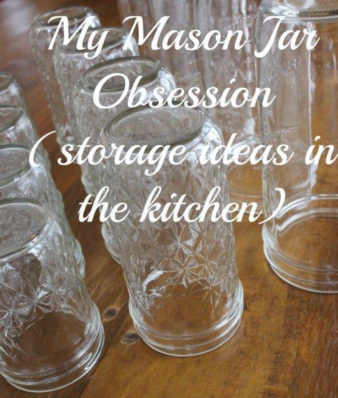 My Mason Jar Obsession (some storage ideas)!