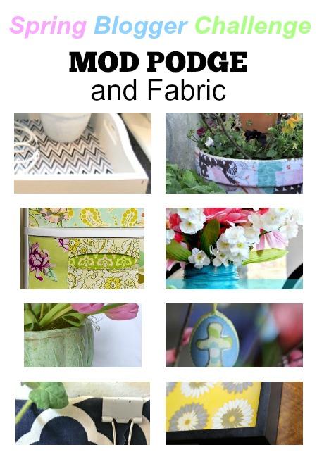 Spring Blogger Challenge – Fabric & Mod Podge.