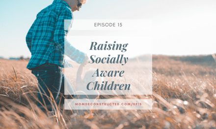 Episode 15: Raising Socially Aware Children