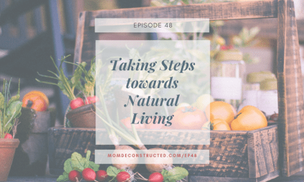 Episode 48: Taking Steps Towards Natural Living