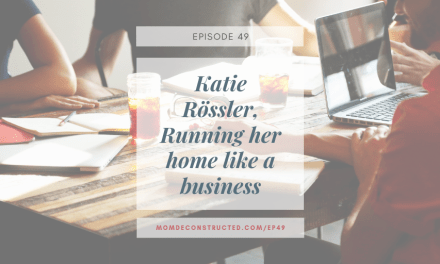 Episode 49: Katie Rössler, Running Her Home Like a Business.