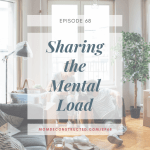 Episode 68: Sharing The Mental Load