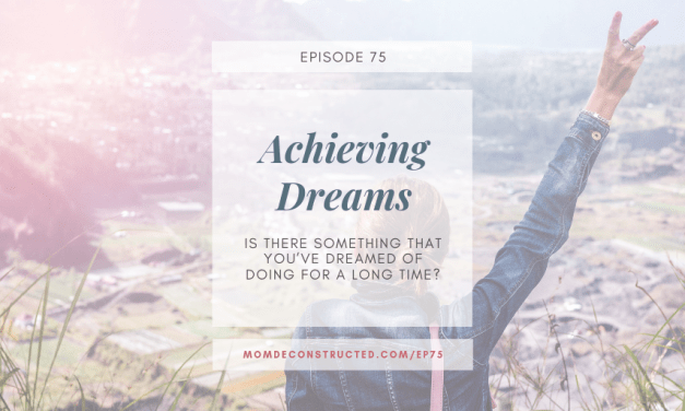 Episode 75: Achieving Dreams