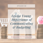 Episode 83: Ericka Young, Importance of Communicating & Budgeting