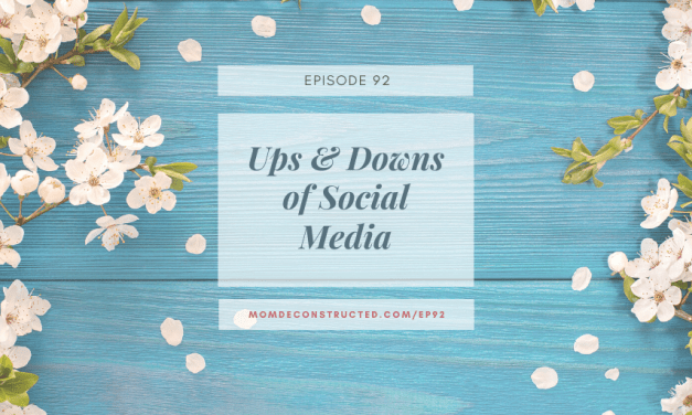 Episode 92: Ups & Downs of Social Media