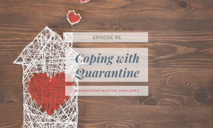 Episode 95: Coping with Quarantine