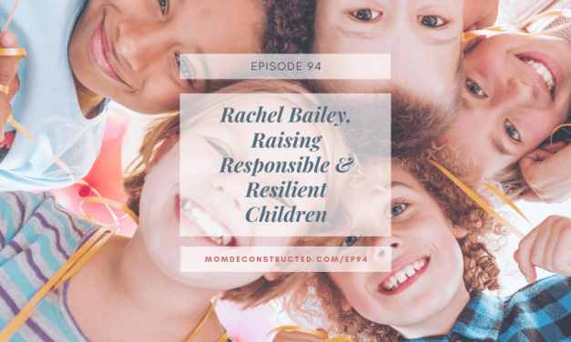 Episode 94: Rachel Bailey, Raising Responsible & Resilient Children