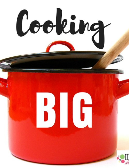 5 Ways to Cook BIG!