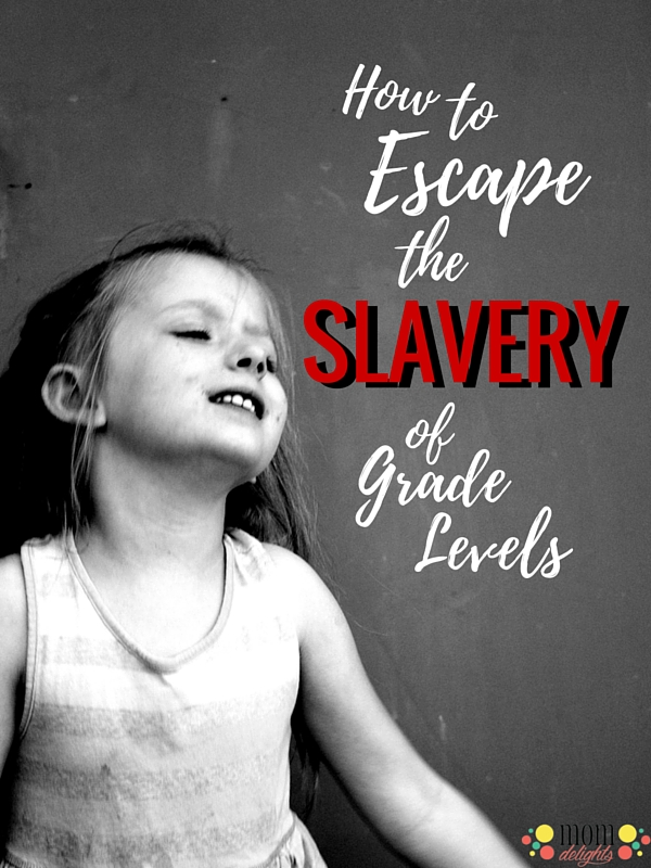 Escaping the slavery of grade levels