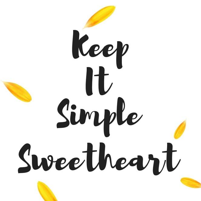 keep it simple sweetheart