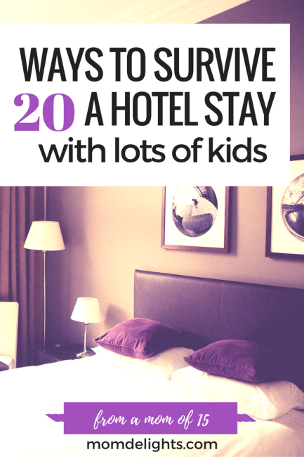 20 Ways to Survive a Hotel Stay With Lots of Kids