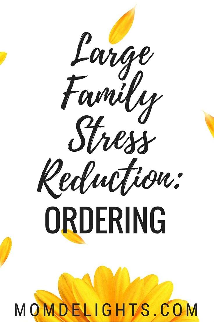 Large Family Stress Reduction: Ordering