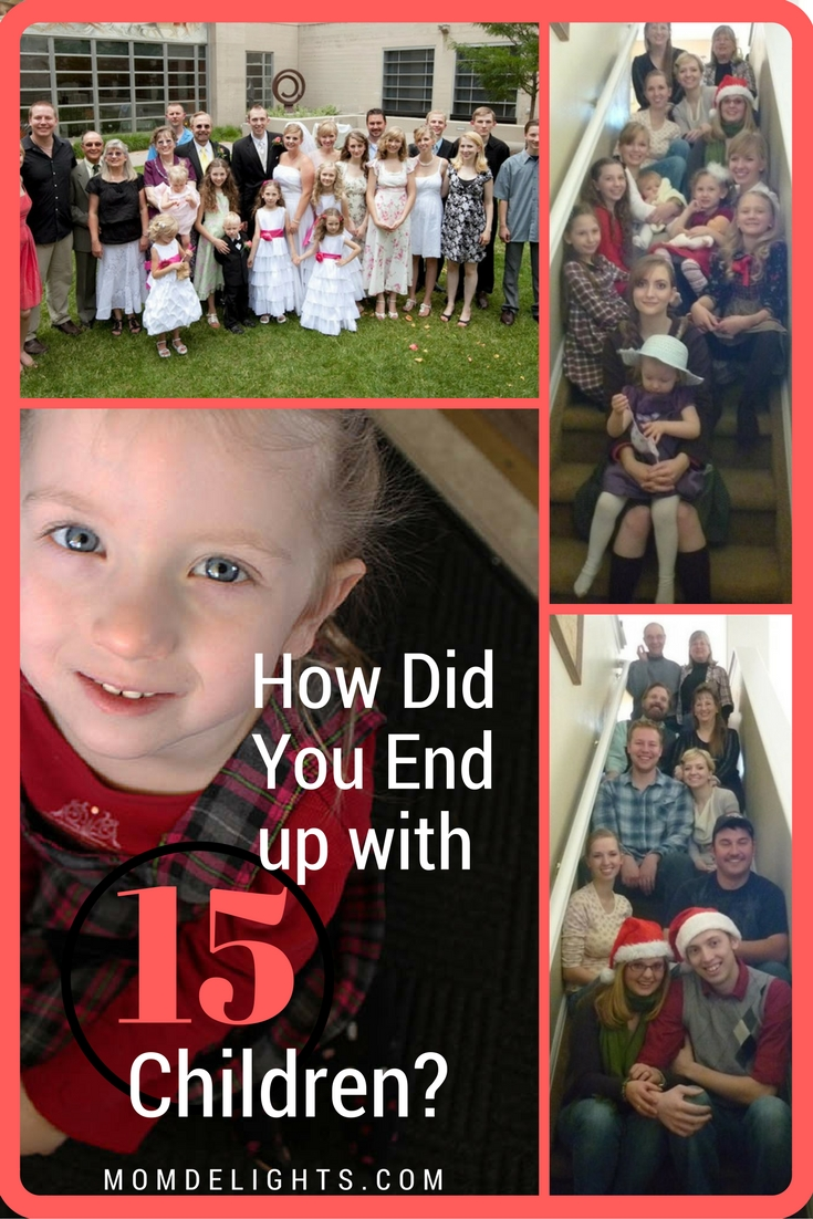 How Did You End up with 15 Kids?