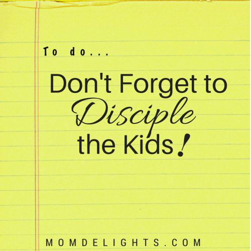 Don't Forget to Disciple the Kids!