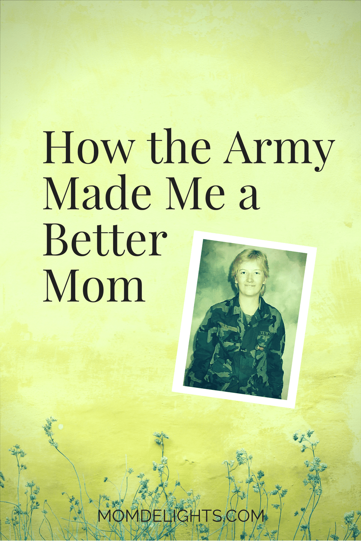 How the Army Made Me a Better Mom