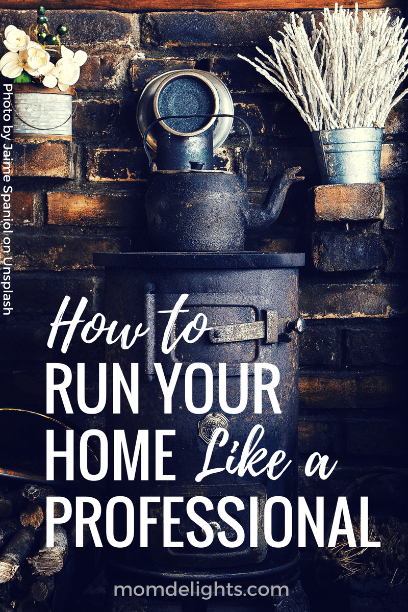 How to Run Your Home Like a Professional