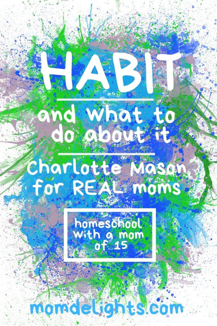 Charlotte Mason for Real Moms: Habit