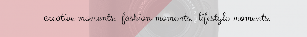 Moments by Charlie | Creative Lifestyle Blog | Art, Fashion and Lifestyle