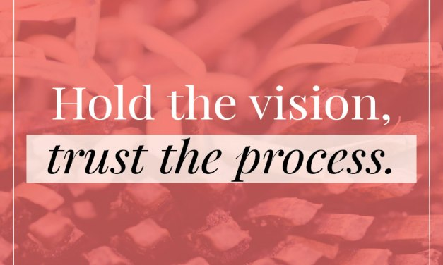 """Quote – """"Hold the vision, trust the process."""""""