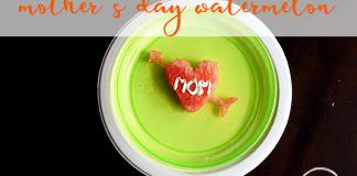 cute kids snacks watermelon mothers day theme mom envy