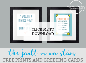 fault in our stars free prints and cards mom envy