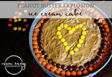 peanut butter explosion ice cream cake recipe mom envy