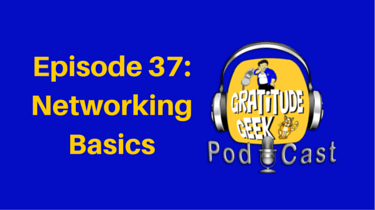 Lunch and Learn:  Networking Basics with Louise Dewey | Podcast Episode 37
