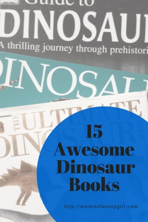 15 Awesome Dinosaur Books for Dino loving kids at http://momistheonlygirl.com