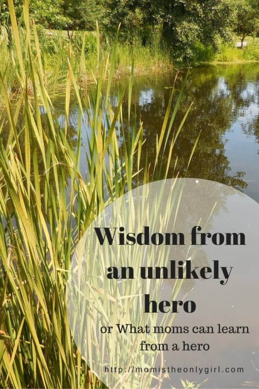 Wisdom from an unlikely hero about being the mom we are becoming at https://momistheonlygirl.com
