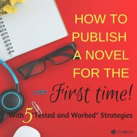 How To Publish a Novel for the First Time!