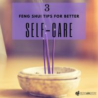 3 Feng Shui Tips for your Space for Better Self Care