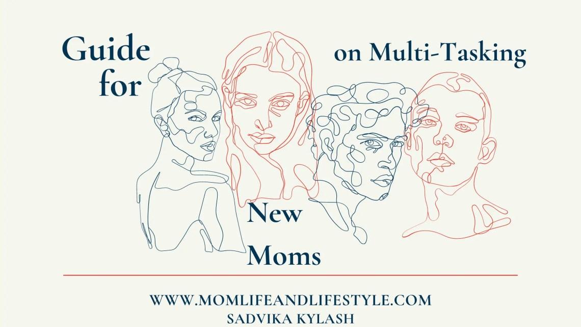 Guide for new moms on multi tasking