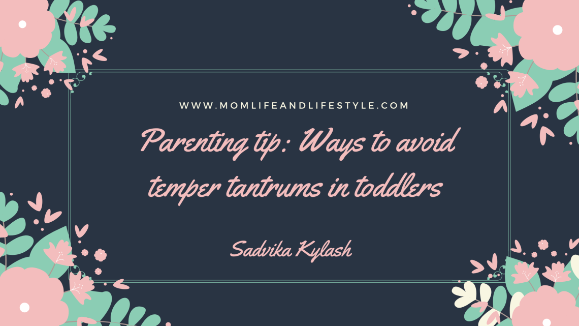 Parenting tip: Ways to avoid temper tantrums in toddlers