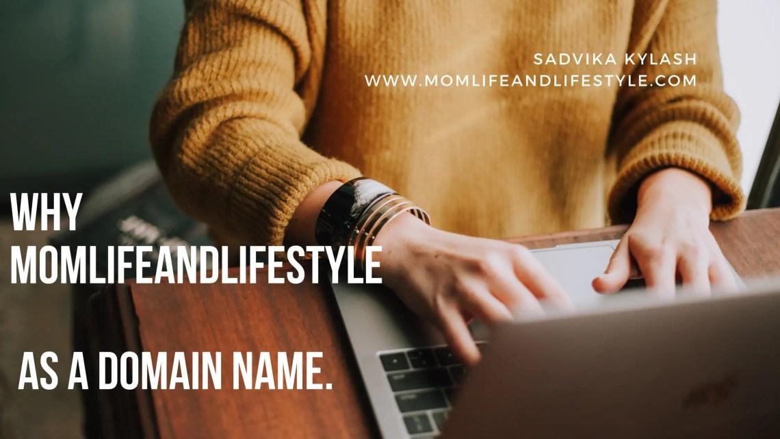 Momlifeandlifestyle as my domain name