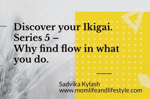 Discover your Ikigai. Series 5 – Why find flow in what you do.