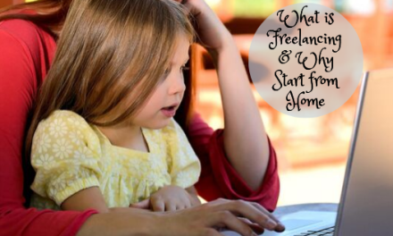 What is Freelancing | And Why Stay at Home Parents Should Start